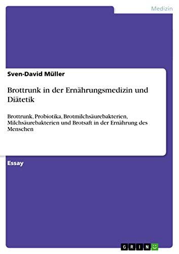 Brottrunk in der Ernährungsmedizin und Diätetik: M�ller, Sven-David