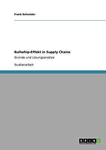 Bullwhip-Effekt in Supply Chains: Frank Schneider