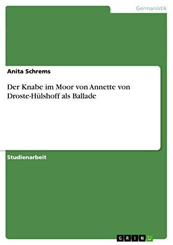 Der Knabe Im Moor Von Annette Von Droste-Hulshoff ALS Ballade: Anita Schrems