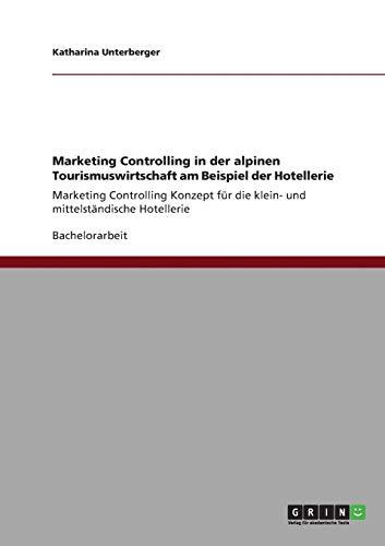 9783640876235: Marketing Controlling in Der Alpinen Tourismuswirtschaft Am Beispiel Der Hotellerie