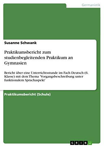 9783640877300: Praktikumsbericht zum studienbegleitenden Praktikum an Gymnasien