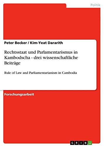 9783640878888: Rechtsstaat Und Parlamentarismus in Kambodscha - Drei Wissenschaftliche Beitrage (German Edition)