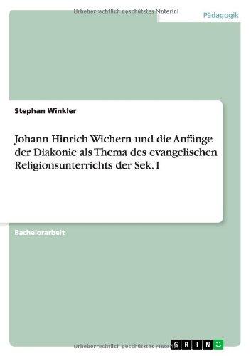 Johann Hinrich Wichern und die Anfänge der: Stephan Winkler