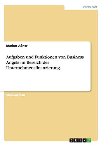 Aufgaben Und Funktionen Von Business Angels Im Bereich Der Unternehmensfinanzierung
