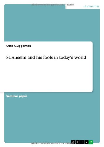 9783640882120: St. Anselm and his fools in today's world