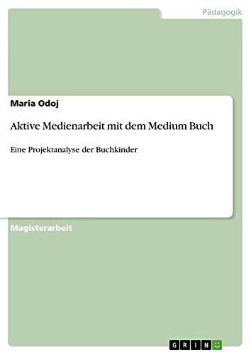 Aktive Medienarbeit Mit Dem Medium Buch: Maria Odoj