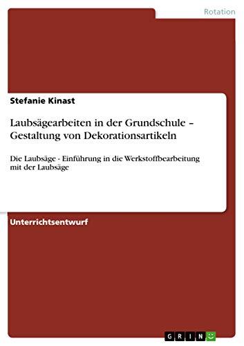 9783640886425: Laubsägearbeiten in der Grundschule - Gestaltung von Dekorationsartikeln (German Edition)