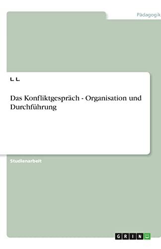 9783640893072: Das Konfliktgespräch - Organisation und Durchführung