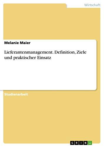 9783640894680: Lieferantenmanagement. Definition, Ziele Und Praktischer Einsatz