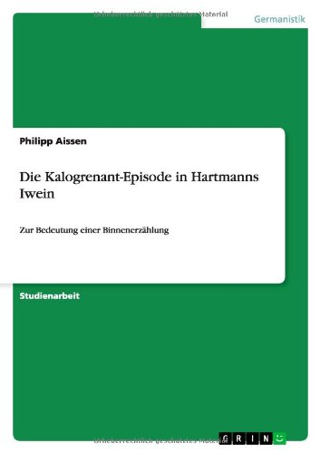 Die Kalogrenant-Episode in Hartmanns Iwein: Philipp Aissen