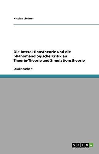 9783640900350: Die Interaktionstheorie und die phänomenologische Kritik an Theorie-Theorie und Simulationstheorie