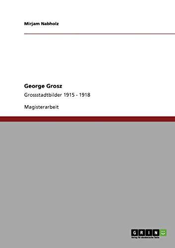 9783640900718: George Grosz