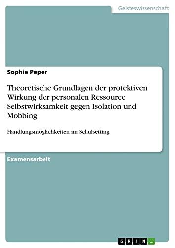 Theoretische Grundlagen Der Protektiven Wirkung Der Personalen Ressource Selbstwirksamkeit Gegen ...