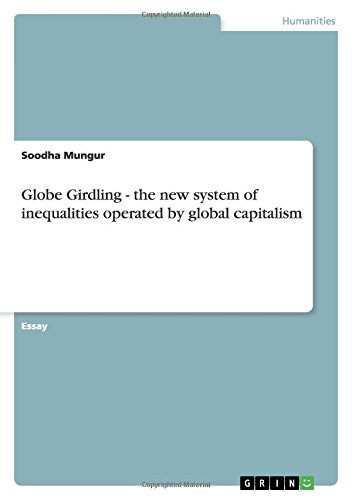 9783640902408: Globe Girdling - the new system of inequalities operated by global capitalism
