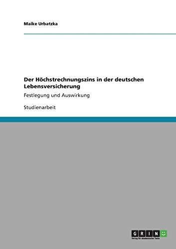 9783640903269: Der Höchstrechnungszins in der deutschen Lebensversicherung (German Edition)