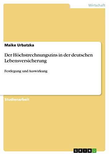 Der Hochstrechnungszins in Der Deutschen Lebensversicherung: Maike Urbatzka