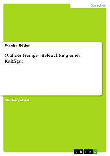 Olaf Der Heilige - Beleuchtung Einer Kultfigur: Franka Roder