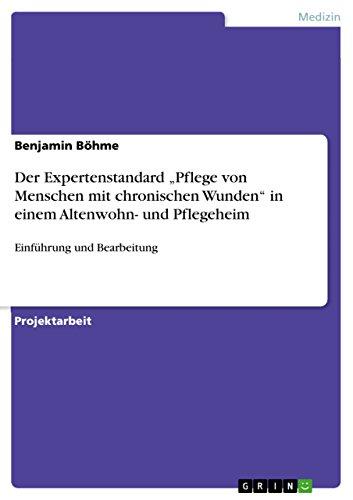 """9783640907625: Der Expertenstandard """"Pflege von Menschen mit chronischen Wunden"""" in einem Altenwohn- und Pflegeheim (German Edition)"""