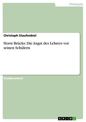 9783640907656: Horst Brücks: Die Angst des Lehrers vor seinen Schülern
