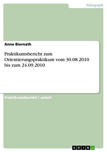 9783640909827: Praktikumsbericht zum Orientierungspraktikum vom 30.08.2010 bis zum 24.09.2010 (German Edition)