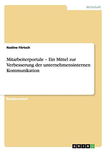 9783640909902: Mitarbeiterportale - Ein Mittel zur Verbesserung der unternehmensinternen Kommunikation (German Edition)