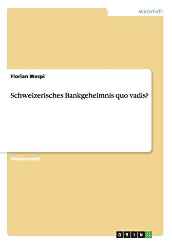 9783640912667: Schweizerisches Bankgeheimnis quo vadis? (German Edition)