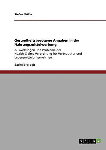 9783640915347: Gesundheitsbezogene Angaben in der Nahrungsmittelwerbung (German Edition)
