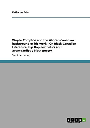 Wayde Compton and the African-Canadian Background of His Work - On Black-Canadian Literature, Hip ...