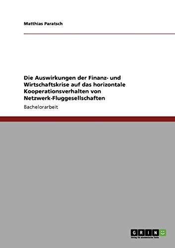 Die Auswirkungen Der Finanz- Und Wirtschaftskrise Auf Das Horizontale Kooperationsverhalten Von ...
