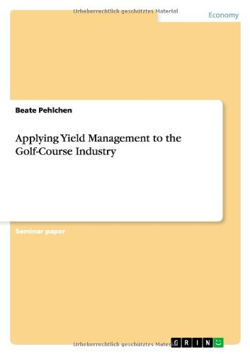 Applying Yield Management to the Golf-Course Industry: Beate Pehlchen