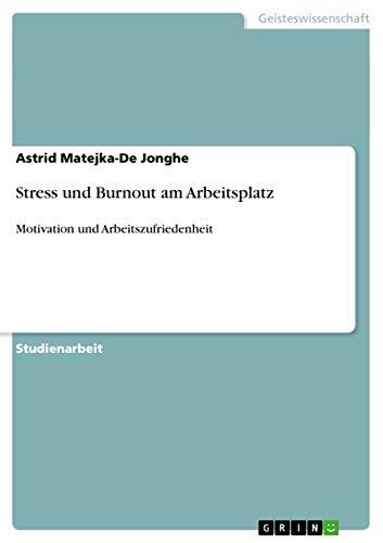 Stress Und Burnout Am Arbeitsplatz: Astrid Matejka-De Jonghe