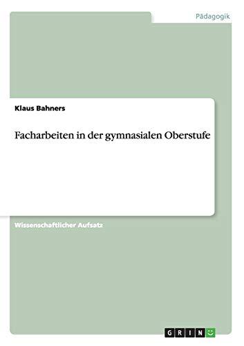 9783640929528: Facharbeiten in der gymnasialen Oberstufe (German Edition)