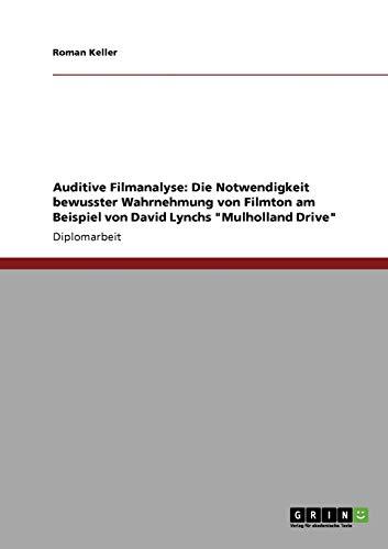 9783640930968: Auditive Filmanalyse: Die Notwendigkeit bewusster Wahrnehmung von Filmton am Beispiel von David Lynchs