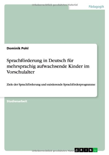 9783640931491: Sprachförderung in Deutsch für mehrsprachig aufwachsende Kinder im Vorschulalter