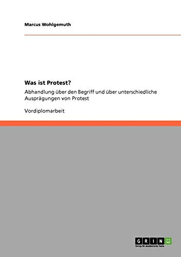 Was Ist Protest?: Marcus Wohlgemuth