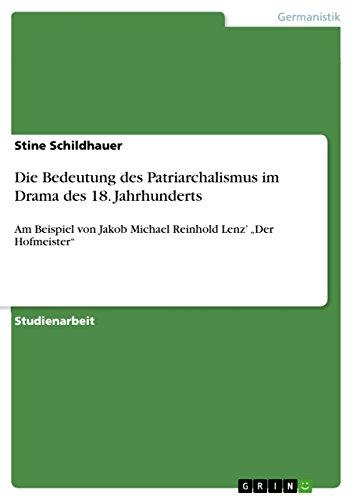 Die Bedeutung Des Patriarchalismus Im Drama Des: Stine Schildhauer