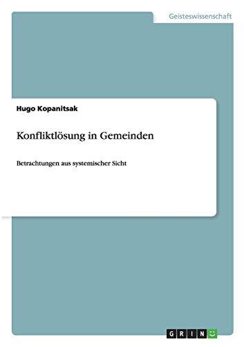 9783640934065: Konfliktlösung in Gemeinden: Betrachtungen aus systemischer Sicht