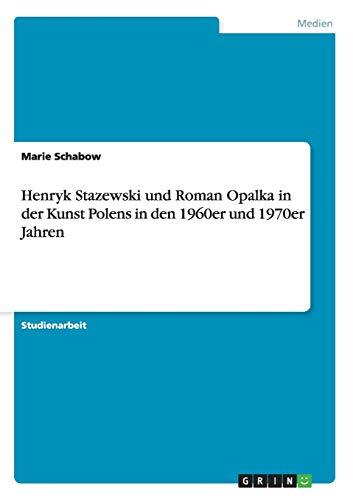 Henryk Stazewski Und Roman Opalka in Der Kunst Polens in Den 1960er Und 1970er Jahren: Marie ...