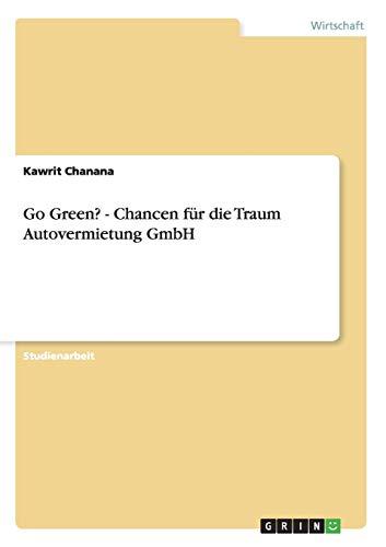 9783640934980: Go Green? - Chancen für die Traum Autovermietung GmbH (German Edition)