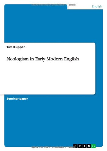 Neologism in Early Modern English: Tim K. Pper