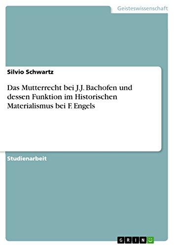 Das Mutterrecht bei J.J. Bachofen und dessen: Silvio Schwartz