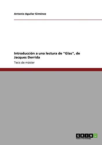"""Introducción a una lectura de """"Glas"""", de Jacques Derrida: Antonio Aguilar Giménez"""