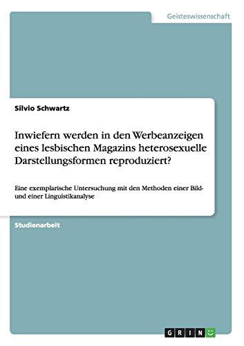 Inwiefern Werden in Den Werbeanzeigen Eines Lesbischen Magazins Heterosexuelle Darstellungsformen ...