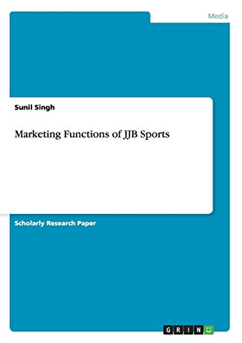 Marketing Functions of JJB Sports: Singh, Sunil