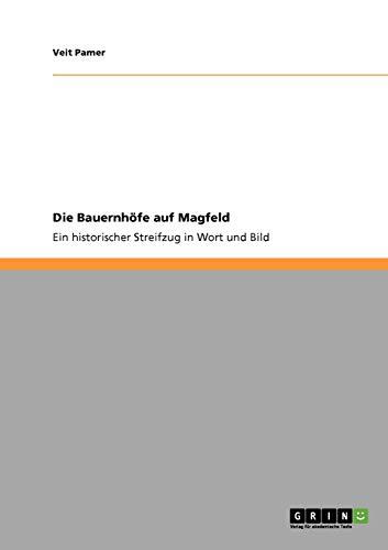 9783640944354: Die Bauernhofe Auf Magfeld