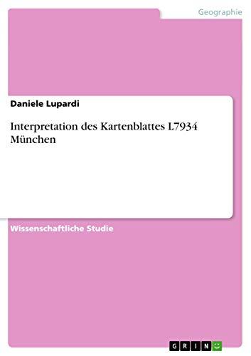 Interpretation Des Kartenblattes L7934 Munchen: Daniele Lupardi