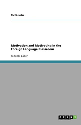Motivation and Motivating in the Foreign Language Classroom: Steffi Joetze