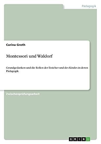 9783640947430: Montessori und Waldorf