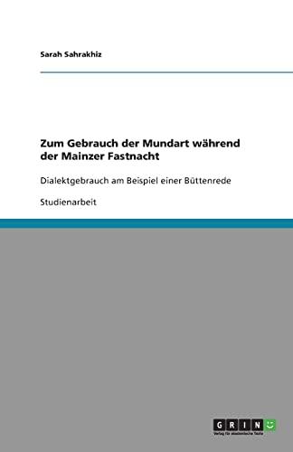 9783640948345: Zum Gebrauch Der Mundart Wahrend Der Mainzer Fastnacht (German Edition)