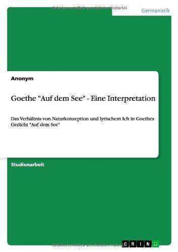 Goethe Auf Dem See - Eine Interpretation German Edition: Sarah Sahrakhiz